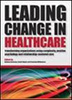 Leading Change in Healthcare cover